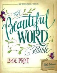 NIV Beautiful Word Bible - Large Print