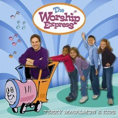 Terry MacAlmon & Kids - The Worship Express