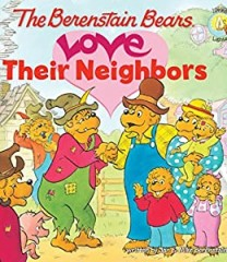 The Berenstain Bears - Love Their Neighbours