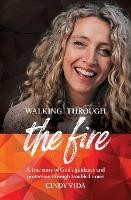 Walking Through the Fire - true story
