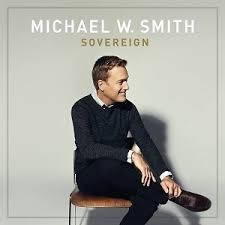 Michael w Smith , Sovereign